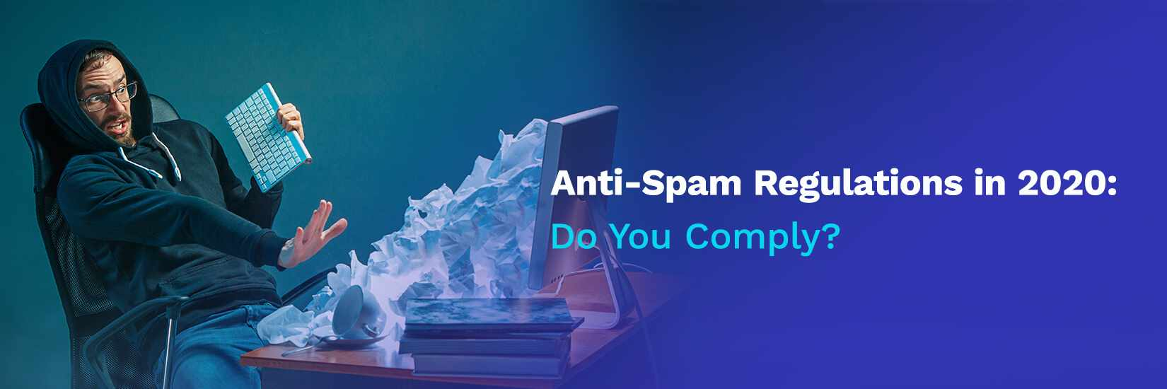 Anti-Spam Regulations in 2020: Do You Comply?
