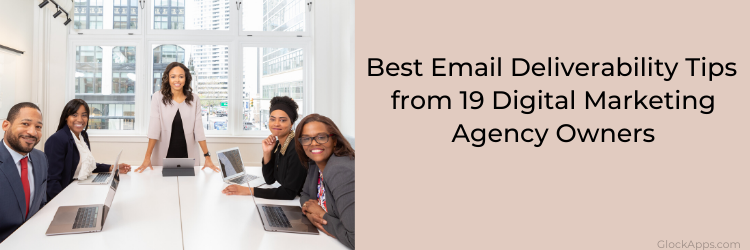 19 SEO Agency Owners Share Their Best Email Deliverability Tips