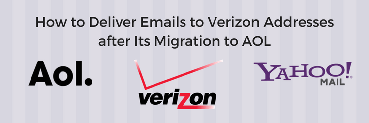 Deliverability to Verizon Addresses after Migration to AOL