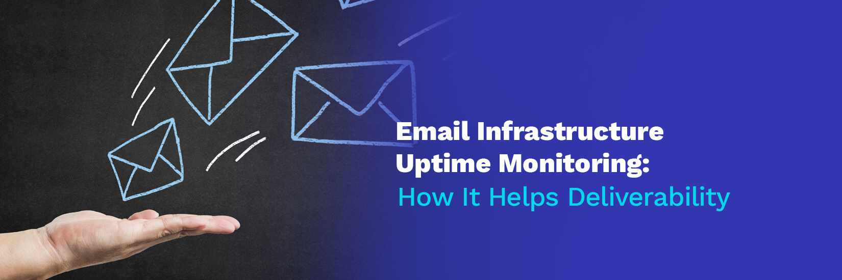 Email Infrastructure Uptime Monitoring: How It Helps Deliverability