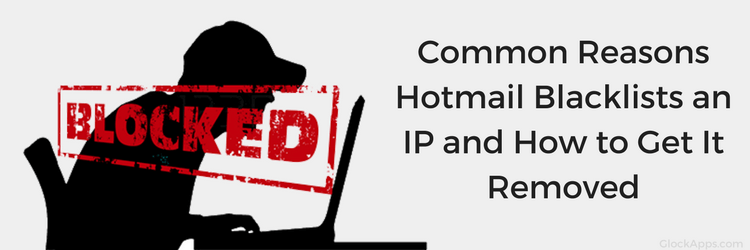 How to Remove IP Address from Hotmail/Outlook's Blacklist