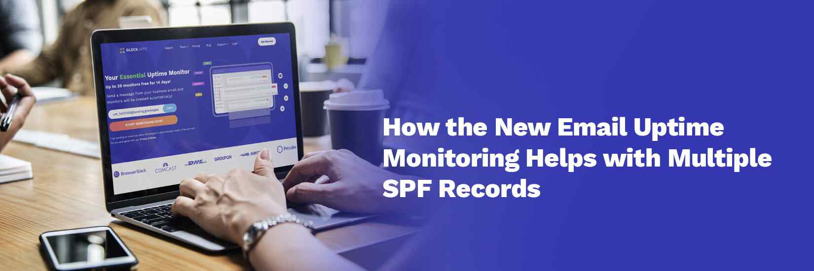 How the New Email Uptime Monitoring Helps with Multiple SPF Records