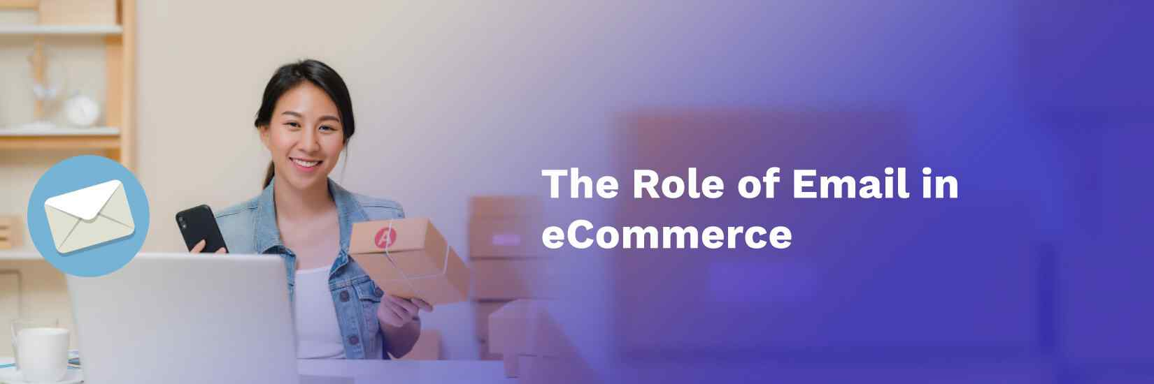 The Role of Email in eCommerce