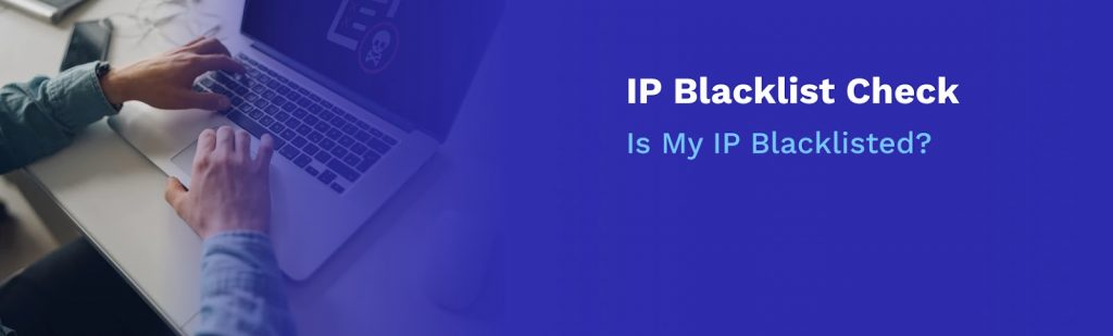 Read to find out how blacklists work, how to run an IP blacklist check, and what to do to delist and never get on the blacklist again.
