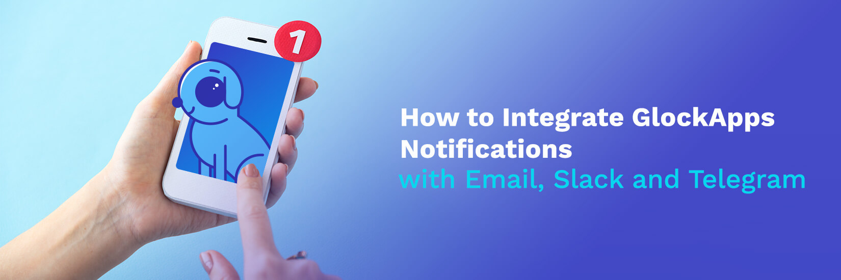 How to Integrate GlockApps Notifications with Email, Slack and Telegram