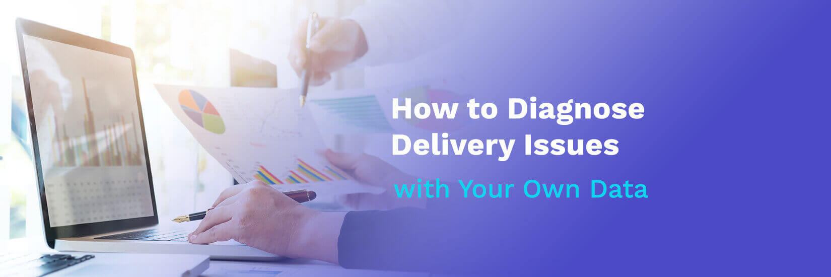 Diagnosing Delivery Issues with Your Own Data