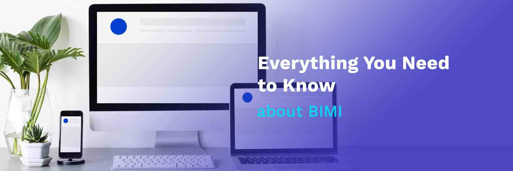 How to Use BIMI for Increasing Your Brand Recognition and Deliverability