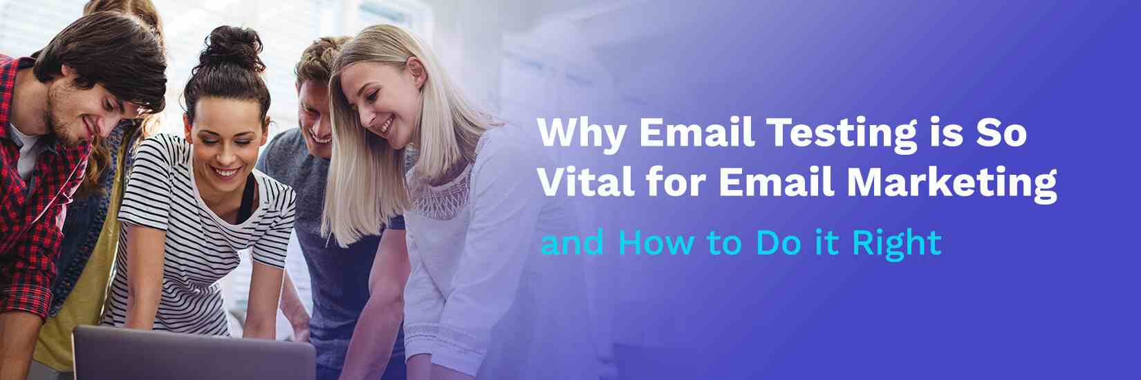 Why Email Testing is So Vital for Email Marketing