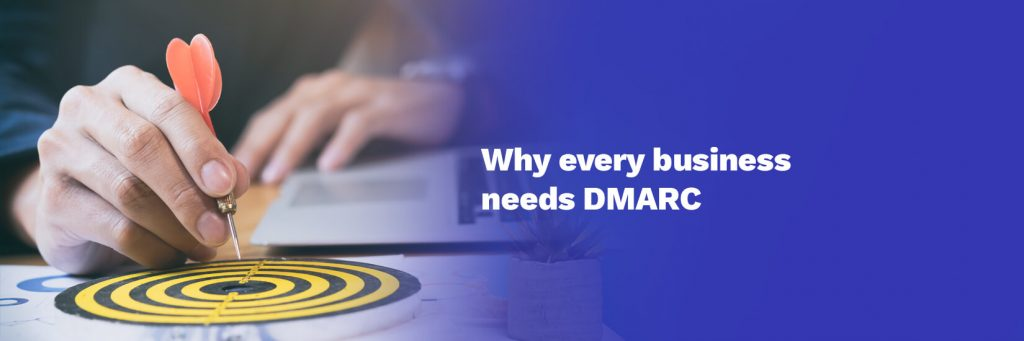 Why Every Business Needs DMARC
