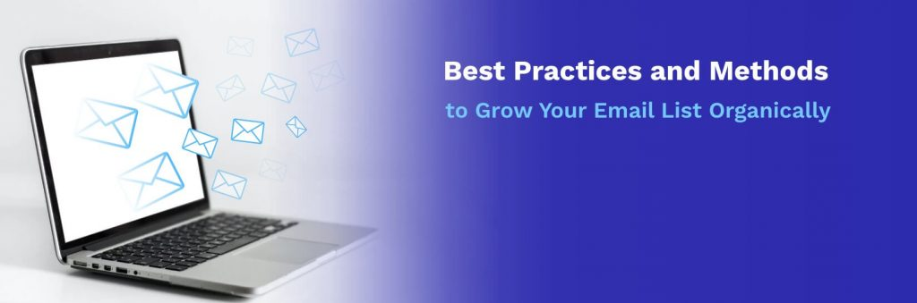 Best Practices and Methods to Grow Your Email List Organically