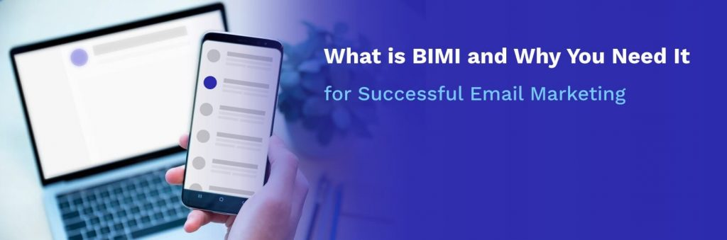 What is BIMI and Why You Need It for Successful Email Marketing